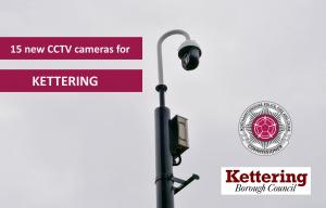CCTV camera 15 new cameras for Kettering